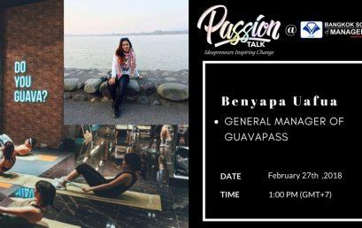 Passion Talk – Ideapreuners Inspiring Change Serial Events:  Meet Benyapa Uafua – General Manager of GuavaPass